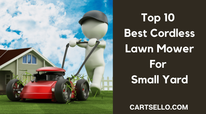 Best Cordless Lawn Mower for Small Yard